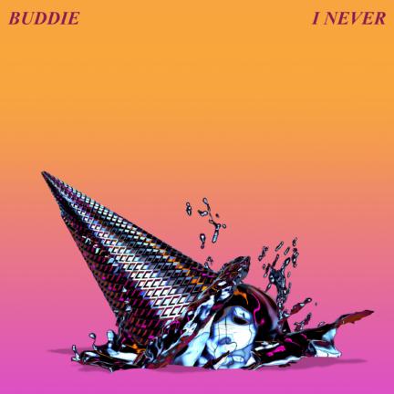 "Buddie ""I Never"" Single Artwork"